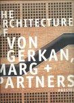 Zukowsky, John (Edited by), Toshio Nakamura (Foreword) - The architecture of Von Gerkan, Marg + Partners