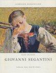Zbinden, Hans - Giovanni Segantini. Leben und werk. Mit 11 farbtafeln und 34 abbildungen
