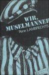 LAMBRECHTS, Rene / Renaat. - Wir muselmanner, memorandum van een politieken gevangene door B 109.935 R. Lambrechts