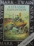 Twain, Mark and Ingpen, Robert (ills.) - A strange expedition