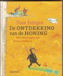 Tellegen, Toon / met tekeningen van Verena Ballhaus - De ontdekking van de honing