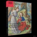 Anne Margreet W. As-Vijvers, Anne S. Korteweg - Splendour of the Burgundian Netherlands, Ninety of the finest medieval manuscripts