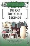 Braun , Lilian Jackson .  [ isbn 9789044923858 ] 4121 - 2385 ) De  Kat  Die  Kleur  Bekende .