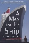 Ujifusa, Steven - A Man and His Ship / America's Greatest Naval Architect and His Quest to Build the S.s. United States