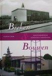 diverse auteurs - Breken & Bouwen - Vijftig jaar Gereformeerde Gemeente Terneuzen