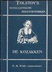 TOLSTOY - Tolstoy`s Novellistische Meesterwerken deel 2 - De Kozakken