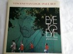 Wunderink, Ron - Eye to Eye photo-essay Vincent van Gogh Paul Huf