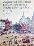 Biemans, Jac. - August von Bonstetten. Een Zwitsers militair schetst 's-Hertogenbosch 1815-1824.