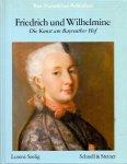 Seelig, Lorenz (ds1291) - Friedrich und Wilhelmine von Bayreuth. Die Kunst am Bayreuther Hof 1732 - 1763