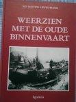 Martens, Rob en Westra, Lieuwe - Weerzien met de oude binnenvaart