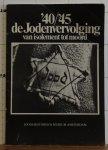 Voolen, Edward van - Belifante, Judith C.E. - '40 - '45 de jodenvervolging van isolement tot moord