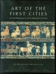 Aruz, Joan, Wallenfels, Ronald, Metropolitan Museum of Art (New York) - Art of the first cities, the third millennium B.C. from the Mediterranean to the Indus