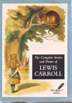 Lewis Carroll - ALICE IN WONDERLAND: Lewis Caroll - The Complete Stories and Poems of Lewis Carroll