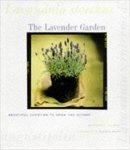 Kourik, Robert - The Lavender Garden Beautiful Varieties to Grow and Gather