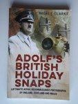 Clarke, Nigel J. - Adolf's British Holiday Snaps, Luftwaffe Reconnaisannce Photographs of England, Scotland and Wales