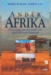 Schötz, Bernd Michael e.a. - Ander Afrika. Een verslag van een unieke reis van Cairo naar Kaapstad.