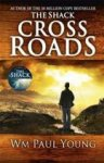 Young, William Paul - Cross Roads / What If You Could Go Back and Put Things Right?