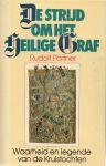 Pörtner, Rudolf - De strijd om het Heilige Graf, waarheid en legende van de Kruistochten