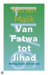Malik, Kenan - Van fatwa tot jihad / de Rushdie-affaire en haar erfenis