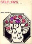 """Veronesi, Giulia - Stile 1925 (Ascesa e caduta delle """"Arts Deco"""")"""