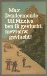 Max Dendermonde - Uit Mexico ben ik gevlucht, mevrouw, gevlucht!