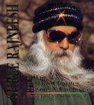 Shree Rajneesh [Osho / Bhagwan Shree Rajneesh] - A man of many climates, seasons & rainbows, through the eye of the camera