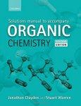 Jonathan Clayden Stuart Warren - Solutions Manual to accompany Organic Chemistry