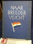 Eysselsteijn, Ben van - Naar Breeder Vlucht ; van vrede tot vrede ; verzorging Piet Marée ( Opdracht en signering van auteur)