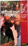 Veen Hans van de, Pattullo Polly, Minelli Orely - Reizen met respect - Hoe vakantie helpt tegen armoede -
