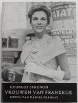 Simenon, Georges - Simenon ;Vrouwen  van Frankrijk met foto`s van Daniel Frasnay