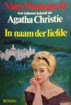 Westmacott, Mary (pseudoniem Agatha Christie) - In naam der liefde