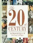 Editor Lorraine Glennon - The 20th Century  An Illustrated History of Our Lives And Times