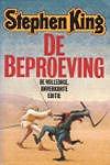 King, Stephen - Beproeving, de (cjs) Stephen King (NL-talig) 9024518970  onverkorte editie, LS. is misschien wel gelezen, maar dat is eigenlijk niet te zien. als ONGELEZEN en als nieuw. in pracht staat! Rode letters op de rug zijn ietsjes lichter.