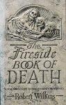 Wilkins, Robert - The fireside book of death