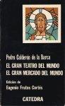 Calderón de la Barca, Pedro - El gran teatro del mundo / El gran mercado delmundo. Edición de Eugenio Frutos Cortés