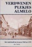 Tuttel, Jan - Verdwenen plekjes Almelo. Het stadsbeeld in de jaren 1945 tot 1979.