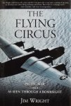 Wright, Jim - The Flying Circus / Pacific War--1943--as Seen Through A Bombsight