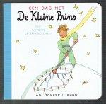 Saint-Exupery, Antoinde de (naar) - Een dag met De Kleine Prins