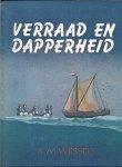 Wessels, A.M. - Verraad en dapperheid - een bladzijde uit de historie van De Oude Veste Suis