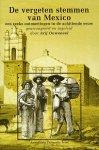 Ouweneel, Arij (sam. inl.) - De vergeten stemmen van Mexico. Een reeks ontmoetingen in de achttiende eeuw.