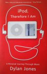 Jones, Dylan - IPod, Therefore I am