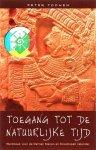 Toonen, P. - Toegang tot de natuurlijke tijd / werkboek voor de Derien manen en de Dreamspell kalender