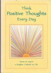 Wayant, Patricia (edited by) (ds1380) - Think Positive Thoughts Every Day. Poems to Inspire a Brighter Outlook on Life