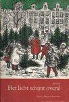 B.E. BALJON-VAN HOUTEN, H.TH. DE BOOY, D.A. CRAMER-SCHAAP, GERTIE EVENHUIS, J.E.L. VAN DER GEEST, GERA JANSMA-VAN SCHOUWENBURG, ATTIE LEYNSE, HARM VAN VEEN e.a. omslag en illustr.: JETTY KREVER - Het Licht schijnt overal - Kerstboek 1965