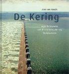 Heezik, Alex van - De Kering   Over de bouwers van de stormvloedkering Oosterschelde