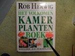 Herwig, Rob - Het volkomen Kamerplantenboek, 1000 kamer- kas- en kuipplanten