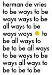 Martin, Jean-Hubert ; Herman de Vries; Cees de Boer; Colin Huizing; Birgit Donker et al - Herman de Vries - To Be All Ways To Be