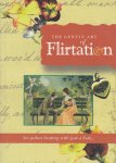 Barnes, Jan & Beryl Peters (compiled by) - The Gentle Art of Flirtation