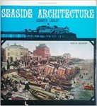 Lindley, Kenneth - Seaside Architecture. Excursions into architecture