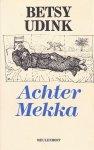 Betsy Udink - Achter mekka / druk 1